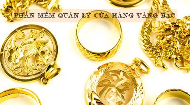 Phần mềm quản lý cửa hàng vàng bạc